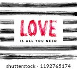 love is all you need. hand... | Shutterstock .eps vector #1192765174