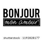 ''bonjour mon amour'' french...   Shutterstock .eps vector #1192828177