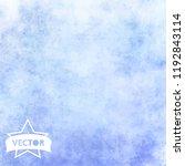 grunge blue background  made... | Shutterstock .eps vector #1192843114