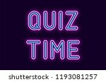 neon inscription of quiz time.... | Shutterstock .eps vector #1193081257