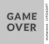 game over slogan with grunge... | Shutterstock .eps vector #1193262697