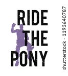 ride the pony t shirt | Shutterstock .eps vector #1193640787