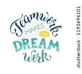 teamwork makes the dream work....   Shutterstock .eps vector #1193696101
