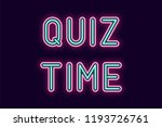 neon inscription of quiz time.... | Shutterstock .eps vector #1193726761