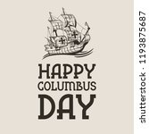 happy columbus day national usa ... | Shutterstock .eps vector #1193875687