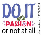 quotes do it with passion or... | Shutterstock .eps vector #1193880214