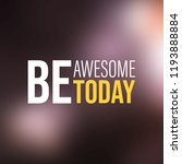 be awesome today. inspiration... | Shutterstock .eps vector #1193888884