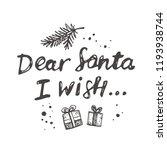 dear santa i wish... christmas...   Shutterstock .eps vector #1193938744