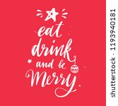 eat  drink and be merry. merry... | Shutterstock .eps vector #1193940181
