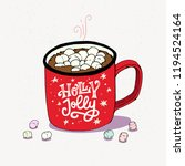 hand drawn red cup of cozy hot...   Shutterstock .eps vector #1194524164