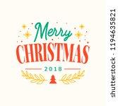 merry christmas 2018 greeting... | Shutterstock .eps vector #1194635821