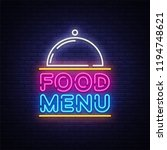 food menu neon sign vector.... | Shutterstock .eps vector #1194748621