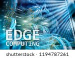 edge computing  internet and... | Shutterstock . vector #1194787261