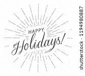 monochrome text happy holidays... | Shutterstock .eps vector #1194980887