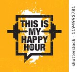 this is my happy hour. fitness... | Shutterstock .eps vector #1194993781