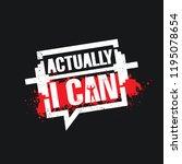 actually i can. inspiring... | Shutterstock .eps vector #1195078654