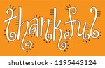 thankful cute lettering | Shutterstock . vector #1195443124