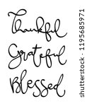 hand lettered thankful ... | Shutterstock .eps vector #1195685971