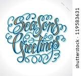 season's greetings hand... | Shutterstock .eps vector #119583631