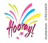 hooray   modern calligraphy... | Shutterstock .eps vector #1196116624