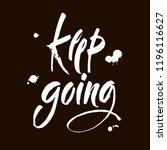 keep going. hand drawn... | Shutterstock .eps vector #1196116627
