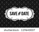 vector save the date ornate... | Shutterstock .eps vector #119643037
