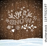 let it snow  lettering on brown ... | Shutterstock .eps vector #1197032197