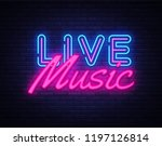 live music neon sign . live... | Shutterstock . vector #1197126814