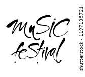 music festival. hand drawn... | Shutterstock .eps vector #1197135721