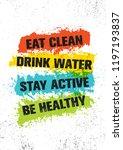 eat clean. drink water. stay... | Shutterstock .eps vector #1197193837