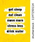 get sleep. eat clean. move more....   Shutterstock .eps vector #1197250114