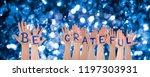 hands building word be grateful ... | Shutterstock . vector #1197303931