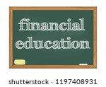 financial education chalkboard... | Shutterstock .eps vector #1197408931