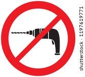 electric drill prohibition icon ... | Shutterstock .eps vector #1197619771