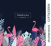 tropical background with... | Shutterstock .eps vector #1197633004