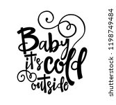 baby its cold outside.   winter ... | Shutterstock .eps vector #1198749484