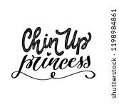 chin up princess. hand lettered ... | Shutterstock .eps vector #1198984861