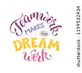 teamwork makes the dream work.... | Shutterstock .eps vector #1199532934