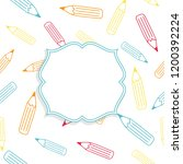 colorful pencil pattern with a... | Shutterstock .eps vector #1200392224