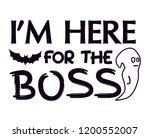 i'm here for the boos   Shutterstock .eps vector #1200552007