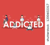 social media concept. addicted... | Shutterstock .eps vector #1200602317