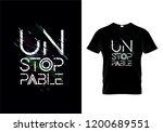 unstoppable typography t shirt... | Shutterstock .eps vector #1200689551