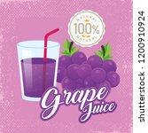 grape juice vector. vintage... | Shutterstock .eps vector #1200910924