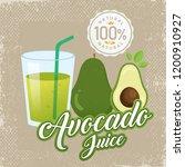 avocado juice vector. vintage... | Shutterstock .eps vector #1200910927