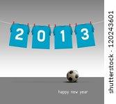 happy new year 2013  soccer... | Shutterstock .eps vector #120243601