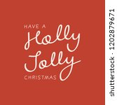 holly jolly christmas holiday... | Shutterstock .eps vector #1202879671
