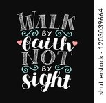 hand lettering we walk by faith ... | Shutterstock .eps vector #1203039664