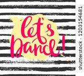 lets dance hand drawn lettering ...   Shutterstock .eps vector #1203154681