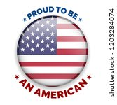 proud to be an american. vector ... | Shutterstock .eps vector #1203284074