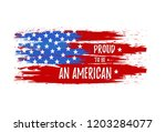 proud to be an american. vector ... | Shutterstock .eps vector #1203284077